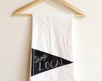 Shop Local Tea Towel, Shop Small, Screen Printed Flour Sack Towel
