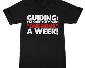 Guiding I'm Sure They Said One Hour A Week Funny Guiding Gift T-Shirt - Girl Guides Rainbow Brownies Girl Guiding Womens Men Unisex