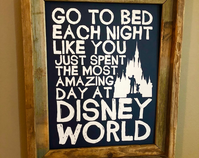 Go To Bed Each Night Like You Just Spent The Most Amazing Day At Disney World (Blue & White) - Unframed