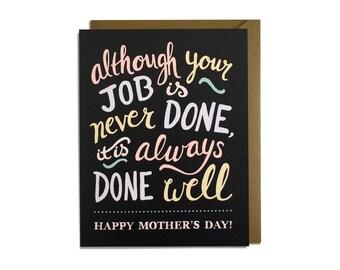 Mom Card - Mother's Day Card - Mom, Mum, Job Never Done, Sweet, Wife, Grandma, Nana