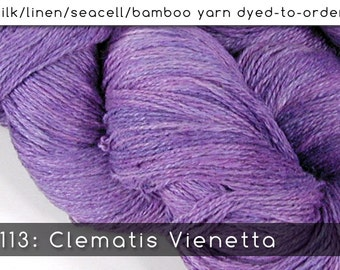 DtO 113: Clematis Vienetta on Silk/Linen/Seacell/Bamboo Yarn Custom Dyed-to-Order