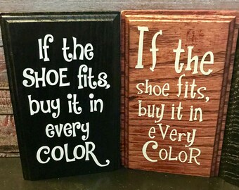 If the shoe fits, buy it in every color. Wood block sign