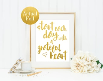 Start Each Day With A Grateful Heart Print / Gold Foil Print / Gratitude Print / Gold Foil Quote Print / ACTUAL FOIL / Gold Wall Art