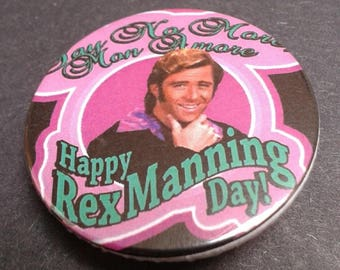 Happy Rex Manning Day badge or fridge magnet - 38 mm - Empire Records - Cult - Indie - Film - Pin - Pin back button