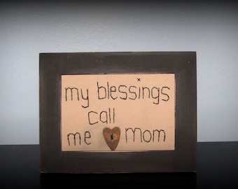 My blessings call me mom with primitive heart button