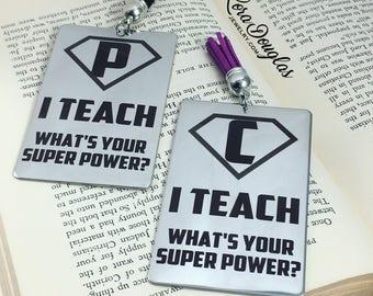 I Teach, What's Your Superpower? Metal Bookmark, Teacher Appreciation, Teacher Gift, Book, Bookmark, Tassel Bookmark, Teacher