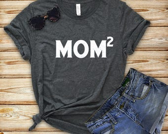 Mom gift, Mom shirt, New Mom, Mom of two, Mothers day gift, Mom of twins, Womens T Shirt, Baby shower gift, Mom to be, Mothers day, Mother