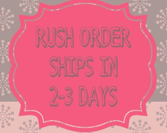Rush Order, ships in 2-3 days