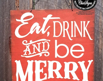 Christmas decor, Christmas decoration, Eat Drink And Be Merry Sign, Holiday Decor, Christmas Sign, 167