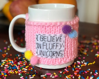 Hand Knit Coffee Cup Cozy I Believe In Fluffy Unicorns