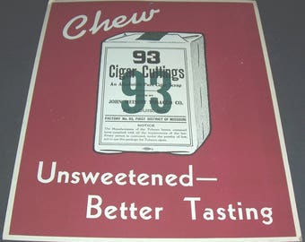 Vintage 93 chewing tobacco store sign