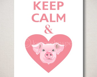 Keep Calm and LOVE PIGS Typography Art Print