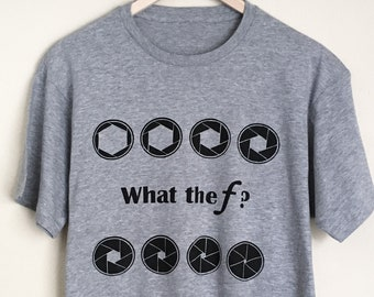 What the F? Photography Tee
