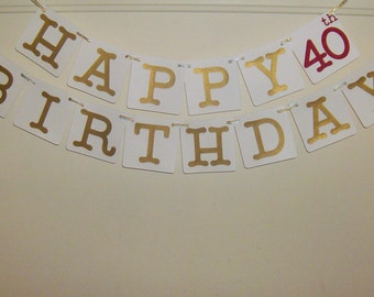 Happy 40th Birthday Banner,  Gold  Birthday Banner, Happy Birthday Banner, Birthday Greetings, 40th Birthday Greetings, 40th Birthday,