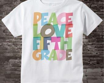 5th Grade Shirt, Peace Love Fifth Grade Shirt, Colorful Fifth Grade Shirt Child's Back To School Shirt 07172015l