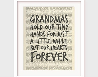 Grandmother Gift Quote, Grandmas Hold Our Tiny Hands For Just a Little While But Our Hearts Forever, Grandma Quote, Instant Download