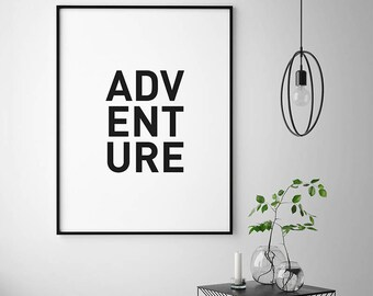 Adventure, Motivational Quote Print, Typography Print, Travel Quote, Travel Print, Positive Quote, Positive Print, Gift For Her