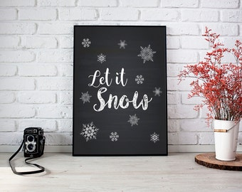 Let it Snow Print, Christmas Printable, Party Sign, Chalkboard, Happy Holidays, Winter Printable, Snow, Snowflakes, Holiday Decor - (D114)