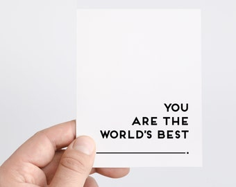 You Are The Worlds Best Card | Fill In The Blank Card | Mothers Day Card | Fathers Day Card | Birthday | Graduation | Encouragement Card