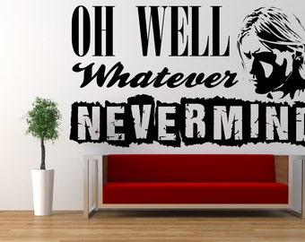 Nirvana, Nevermind Song Lyrics Quote, Kurt Cobain Vinyl Wall Art Sticker, Mural, Decal. Home, Wall Decor