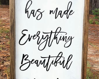 He Has Made Everything Beautiful In His Time Framed Wood Sign, Farmhouse Sign, Custom Sign