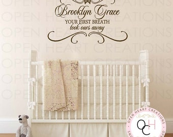 Your First Breath Took Ours Away Nursery Wall Saying Personalized with Baby Name Monogram - Baby Nursery Vinyl Decal BA0425