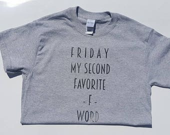 Friday, My Second Favorite F Word T-Shirt