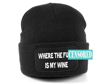 Where the f**k is my wine beanie hat - funny beanie - funny beanies - funny beanie hats - gift idea - gift ideas - wine beanie hat - black