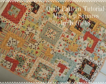 Mash Up Squares, Quilt Pattern Tutorial with Lots of Photos, Easy to Make