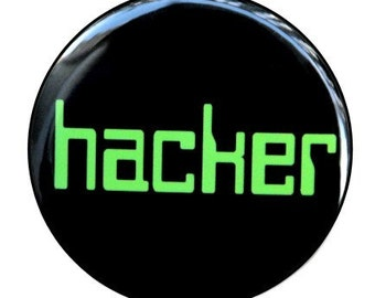 Hacker - Pinback Button Badge 1 1/2 inch - Flatback Magnet or Keychain