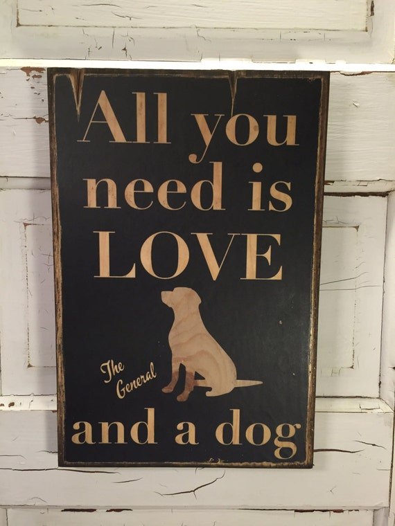 All You Need Is Love And A Dog Custom Personalized Typography Art On Wood Sign, Dog Sign, Personalized Dog Art, Dog Decor, Dog Lover Decor