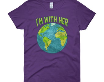 I'm With Her Earth Day Women's Short Sleeve T-shirt - Teacher Gift