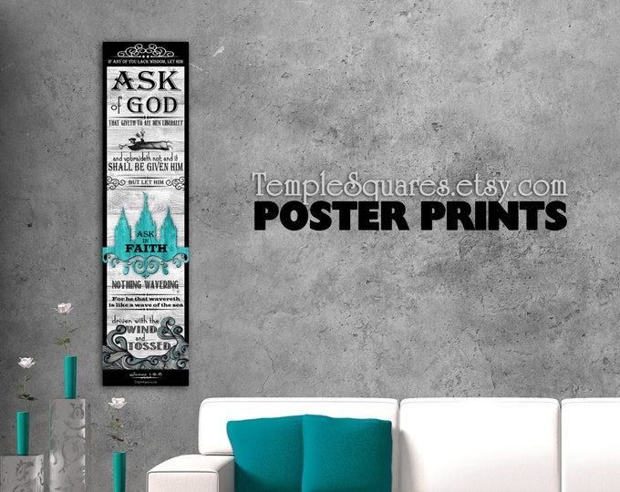 Printed posters Ask of God Ask in Faith YW 2017 mutual theme. f=For Bulletin Board or Class Display. Temple Art Home Decor. James 1 5-6