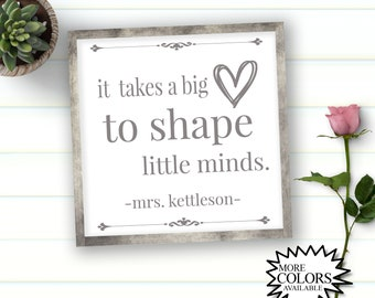 It Takes a Big Heart to Shape Little Minds Sign - Teacher Sign - Teacher Gift - Personalized Teacher Sign - Painted Wood Signs - Farmhouse