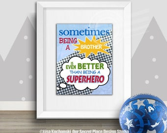 PRINT Sometimes Being a Brother Is Even Better Than Being a Superhero Print Brother Superhero Sign Superhero Wall Art Superhero Decor