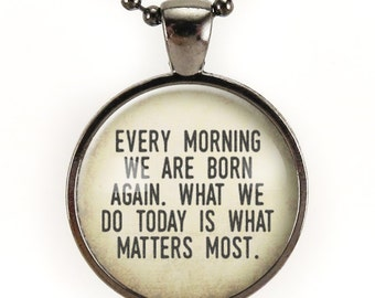 Every Morning We Are Born Again Necklace, Buddha Amulet, Encouraging Quote, Buddha Quote Jewelry, Buddhist Necklace (2399G25MMBC)