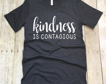 Kindness is Contagious T-Shirt, Kindness Matters Shirt, V-Neck T-Shirt, Teacher T-Shirt, Teacher Shirts, Kindness Matters T-Shirt, Teacher