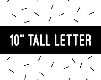 "10"" TALL LETTER"