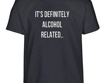 Alcohol Related T-Shirt
