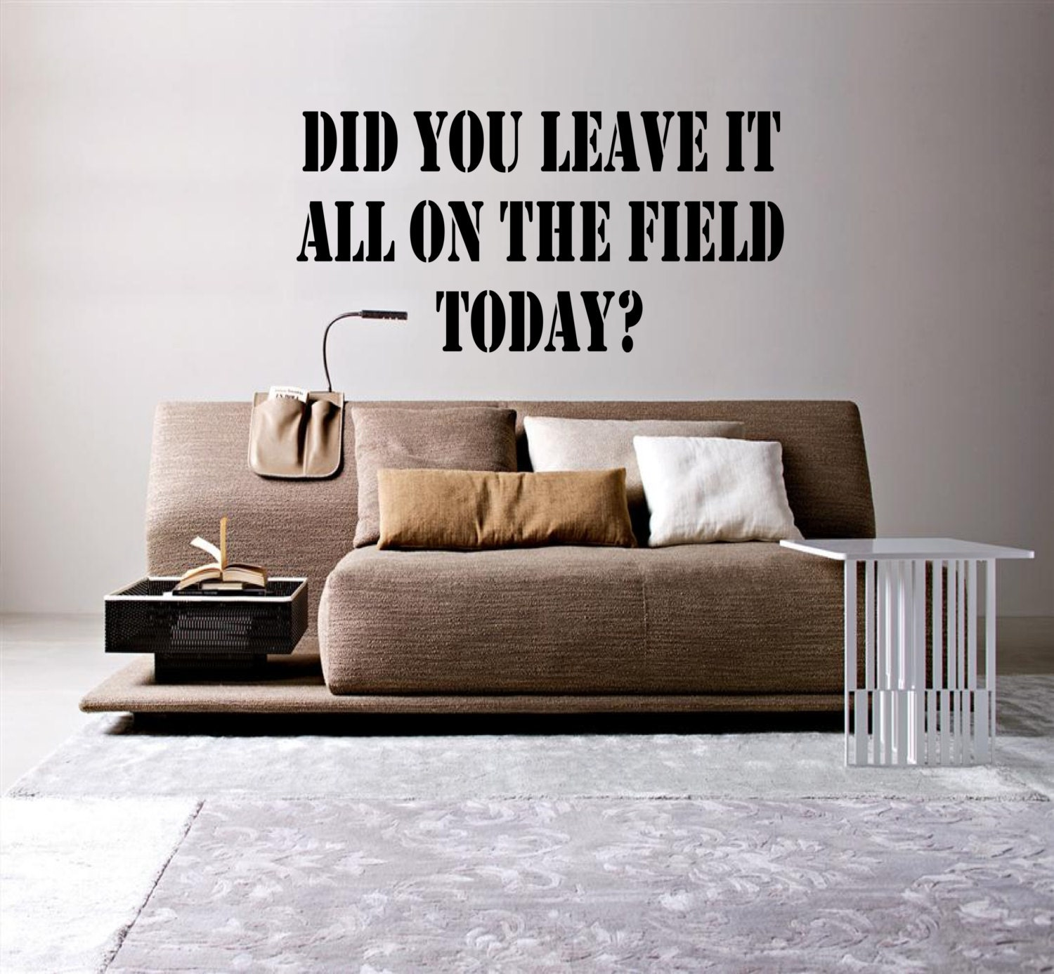 Did You Leave It All The Field Wall Decal motivational