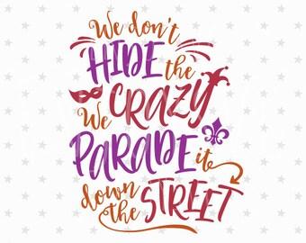 Mardi Gras svg, Lets Mardi svg, Mardi Gras svg files, Mardi gras mask svg, We don't hide crazy we parade it down the street svg,