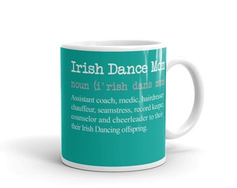 Irish Dancing Mug - Irish Dance Mug -  Irish Gift Mug - Irish Dance Gift - Ireland Dance coffee mug - Irish Dancing Gift - Irish Feis