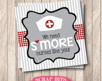 Instant Download Printable We Need S'more Nurses Like You Tags, Printable S'more Favor Tags