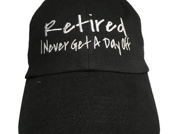 Retired I Never Get a Day Off (Polo Style Ball Cap - Black)