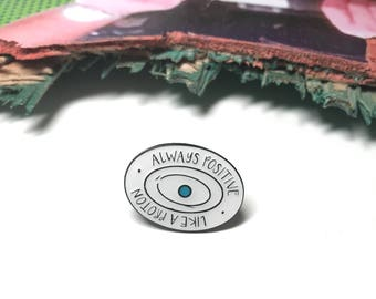 Always Positive - Like a Proton - Soft Enamel Pin - Pin Game - Pin Collector - Positive Pin - Science Pin