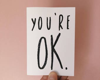 Greeting Card - You're Ok.