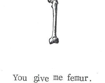 Sie geben mir Femur-Karte | Funny Skelett Knochen Anatomie Wissenschaft Pun Medical School Humor Liebe Valentine Gothic lustige Nerdy Herren Arzt Krankenschwester
