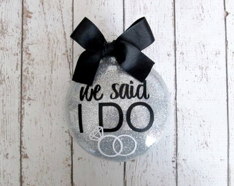 I Do Ornament - Our First Christmas - Newlywed Gift - Personalized Wedding Ornament - Our First Christmas Ornament - Just Married Ornament