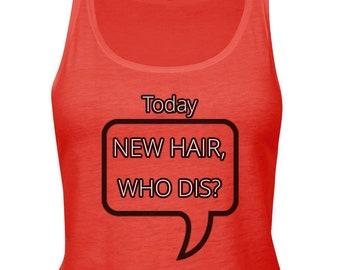 New Hair, Who Dis