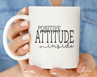 Coworker Funny Gift | Positive Attitude Inside Coffee Mug | Quote Mug Gift for Coworker | Unique Coffee Mugs |  Mug Funny